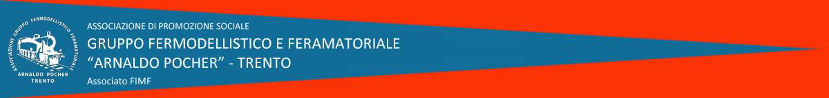 """Gruppo Fermodellistico e Feramatoriale """"Arnaldo Pocher"""" –  Trento"""